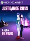 """Just Dance 2014 - """"Die Young"""" by Ke$ha"""