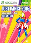 """Just Dance 2015 - """"Break Free"""" by Ariana Grande Ft. Zedd"""