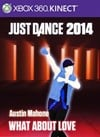 """Just Dance®2014 """"What About Love"""" by Austin Mahone"""