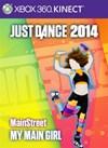 "Just Dance®2014 ""My Main Girl"" by MainStreet"