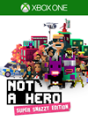 NOT A HERO: SUPER SNAZZY EDITION