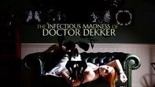 The Infectious Madness of Doctor Dekker Screenshot 1