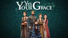 Yes, Your Grace Screenshot 1