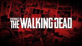 A Trio of Videos Resurrects OVERKILL's The Walking Dead