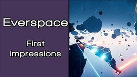 Everspace First Impressions