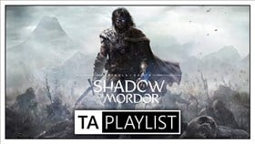 TA Playlist Podcast Episode 4 - Middle-earth: Shadow of Mordor