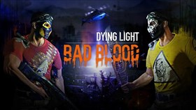 Dying Light: Bad Blood Standalone Expansion Revealed